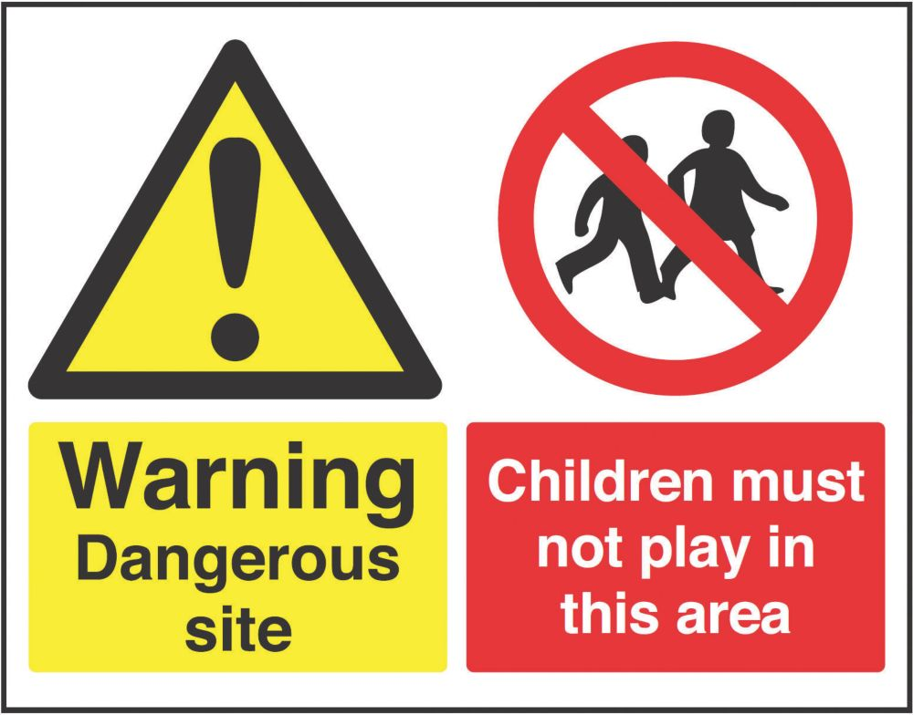 """""""Dangerous Site / Children Must Not Play in This Area"""" Sign 450 x 600mm"""