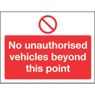 """""""No Unauthorised Vehicles Beyond This Point"""" Sign 450 x 600mm"""